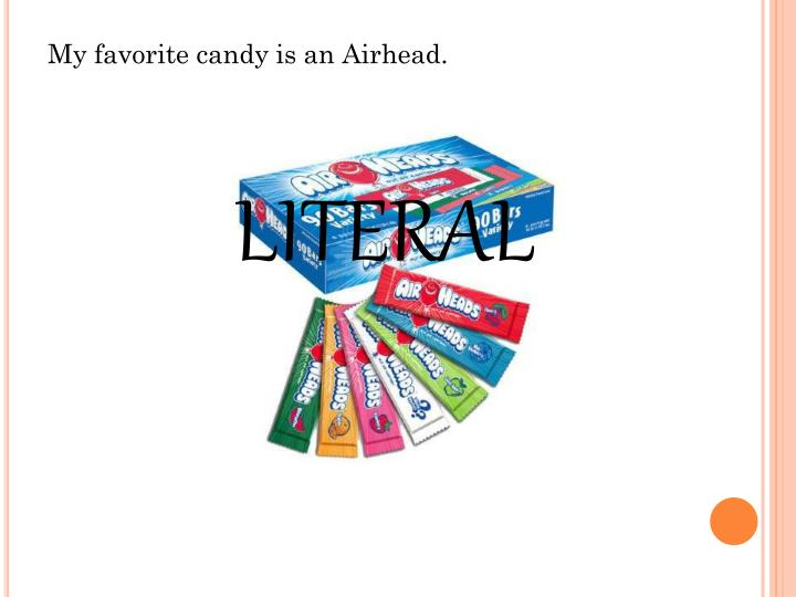 My favorite candy is an Airhead.