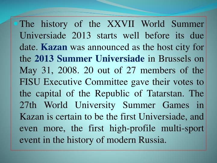 The history of the XXVII World Summer