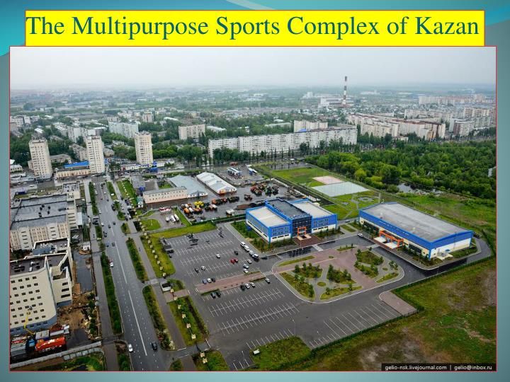 The Multipurpose Sports Complex of Kazan