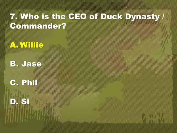 7. Who is the CEO of Duck Dynasty / Commander?