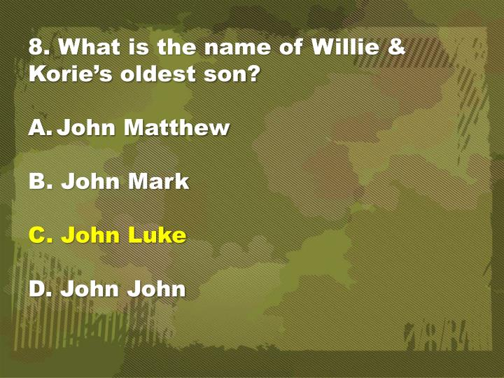 8. What is the name of Willie &
