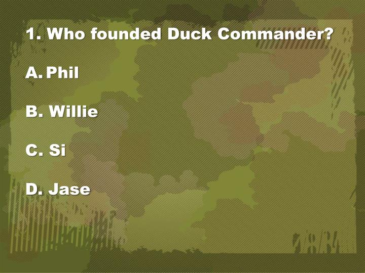 1. Who founded Duck Commander?