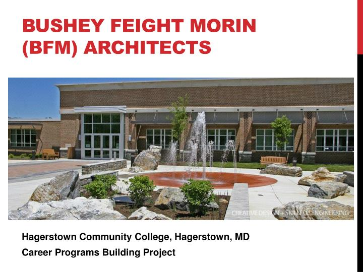 Bushey feight morin bfm architects