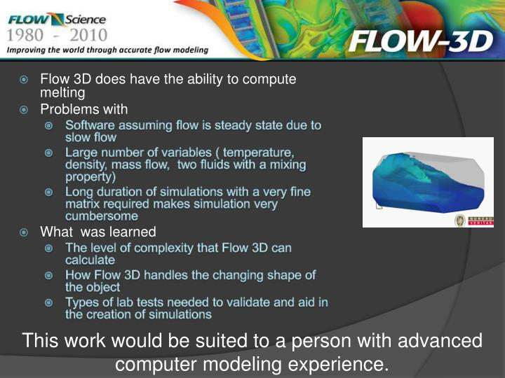 Flow 3D does have the ability to compute melting