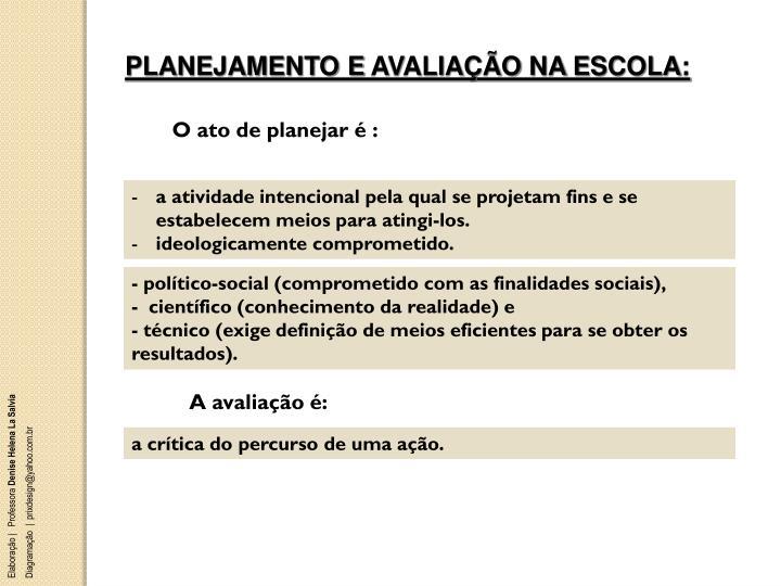 PLANEJAMENTO E AVALIAÇÃO NA ESCOLA: