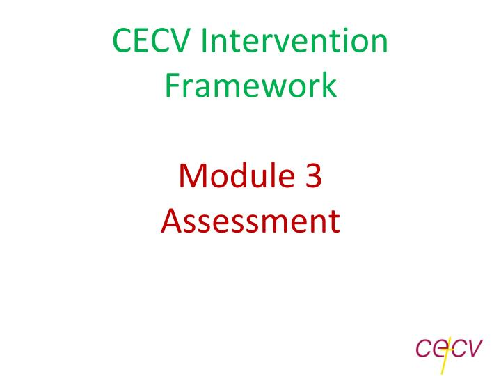Cecv intervention framework module 3 assessment