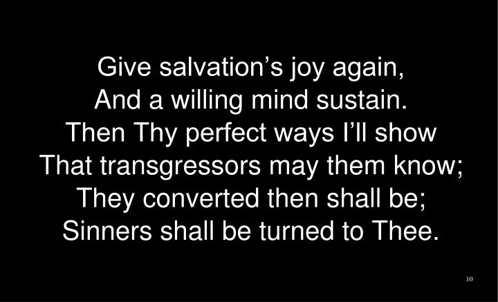 Give salvation's joy again,