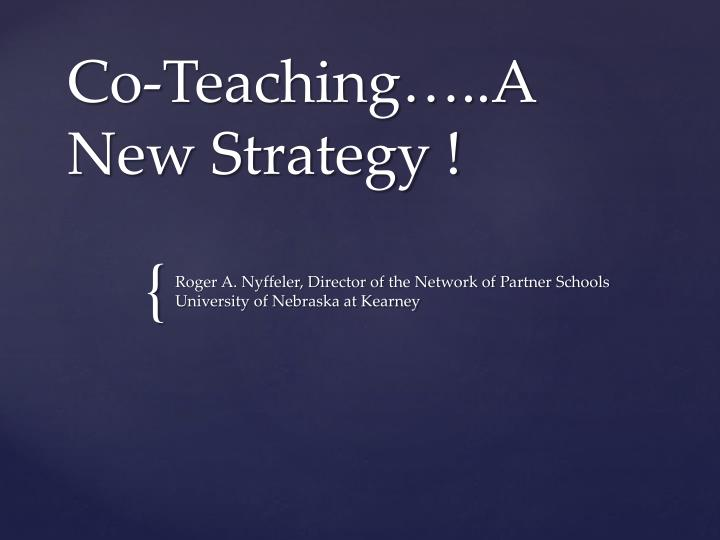 Co-Teaching…..A New Strategy !