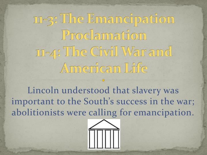 11 3 the emancipation proclamation 11 4 the civil war and american life