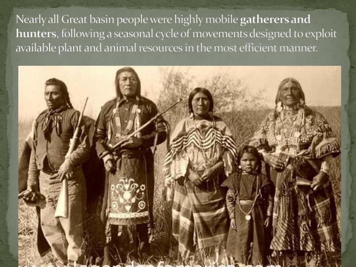 Nearly all Great basin people were highly mobile