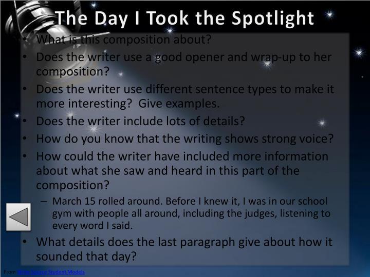 The Day I Took the Spotlight