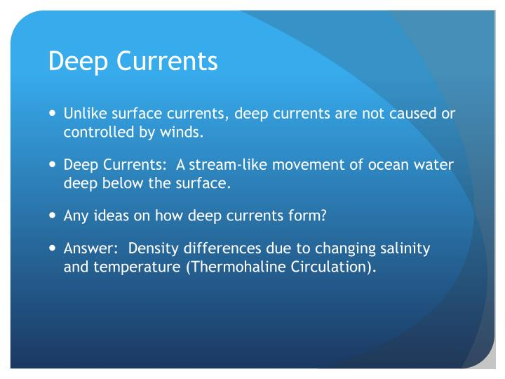 Deep Currents