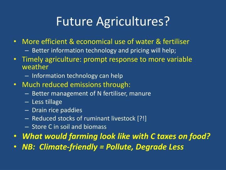 Future Agricultures?