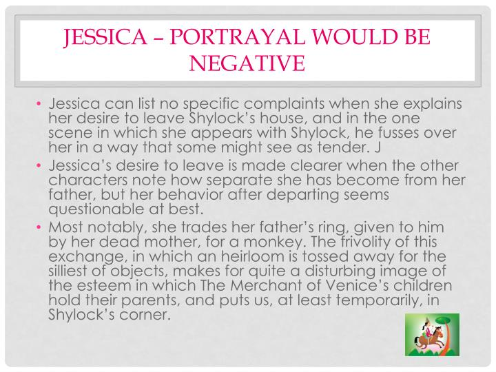 Jessica – portrayal would be negative