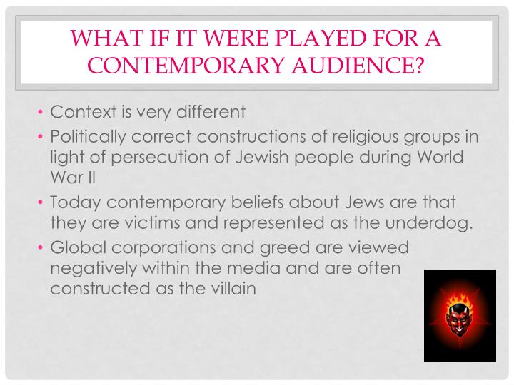 What if it were played for a contemporary audience?