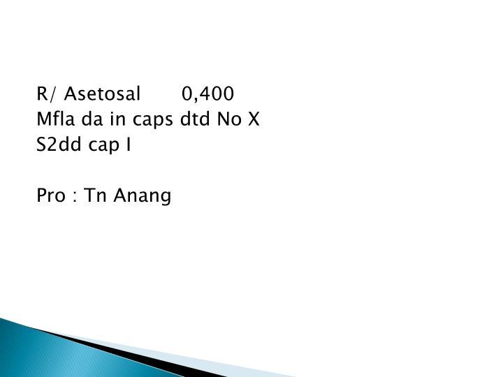 R/ Asetosal0,400
