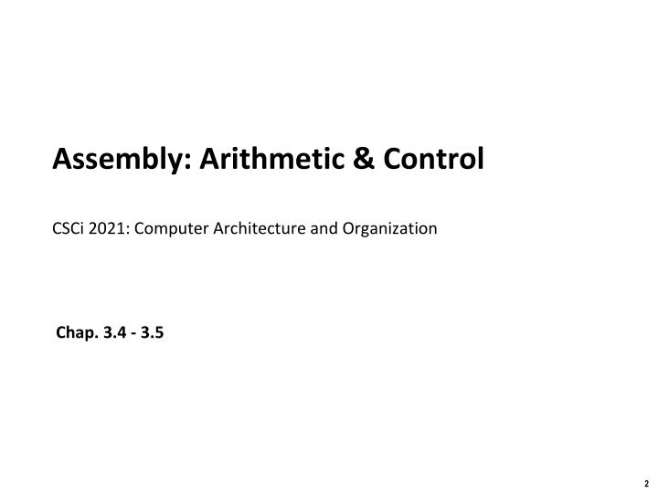 Assembly arithmetic control csci 2021 computer architecture and organization