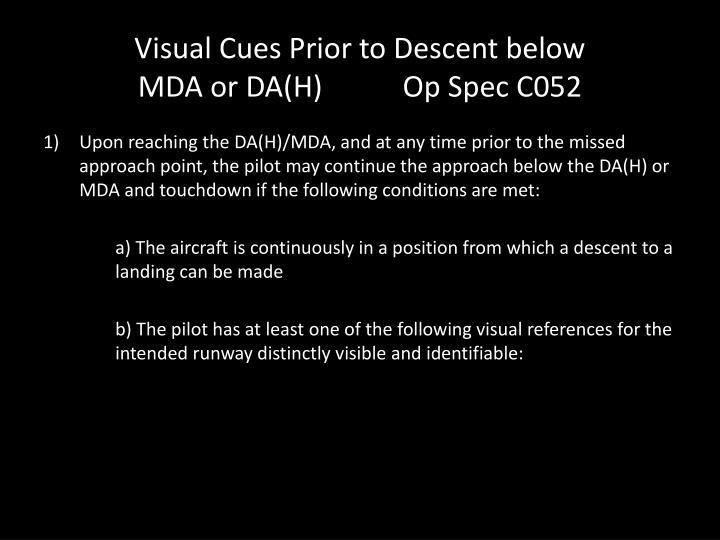 Visual Cues Prior to Descent below
