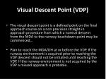 visual descent point vdp