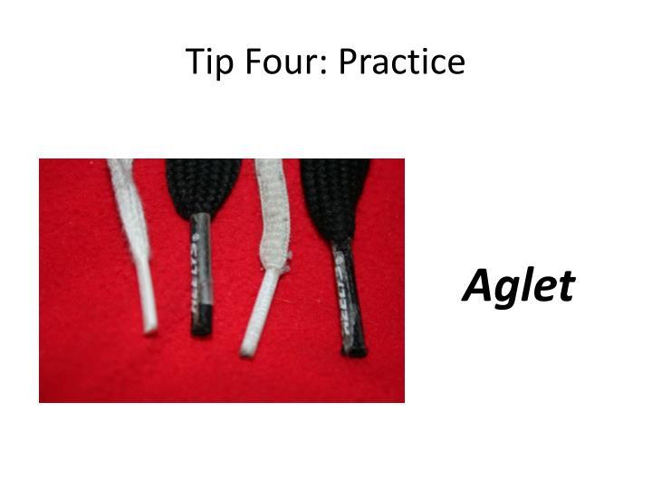 Tip Four: Practice