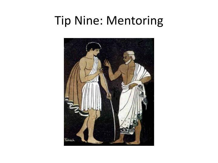Tip Nine: Mentoring