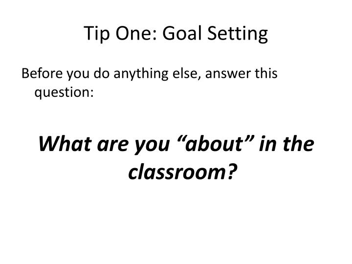 Tip one goal setting