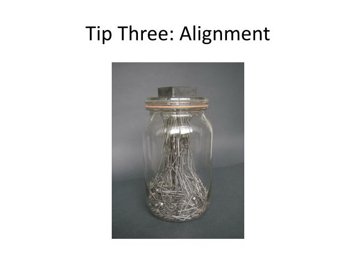 Tip Three: Alignment