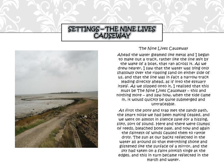 Settings – the nine lives causeway
