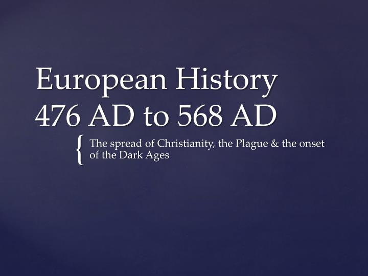 European history 476 ad to 568 ad