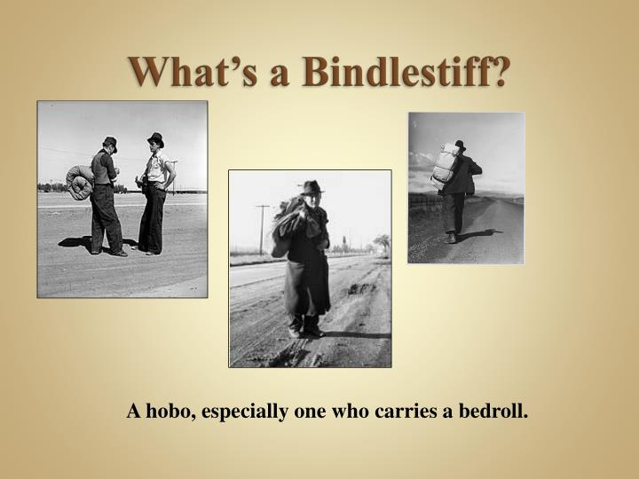 What's a Bindlestiff?