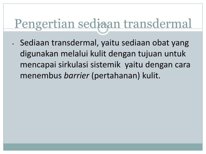 Pengertian sediaan transdermal