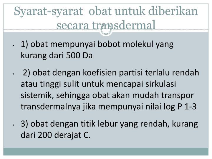 Syarat-syarat  obat untuk diberikan secara transdermal