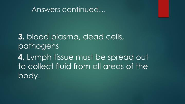 Answers continued…
