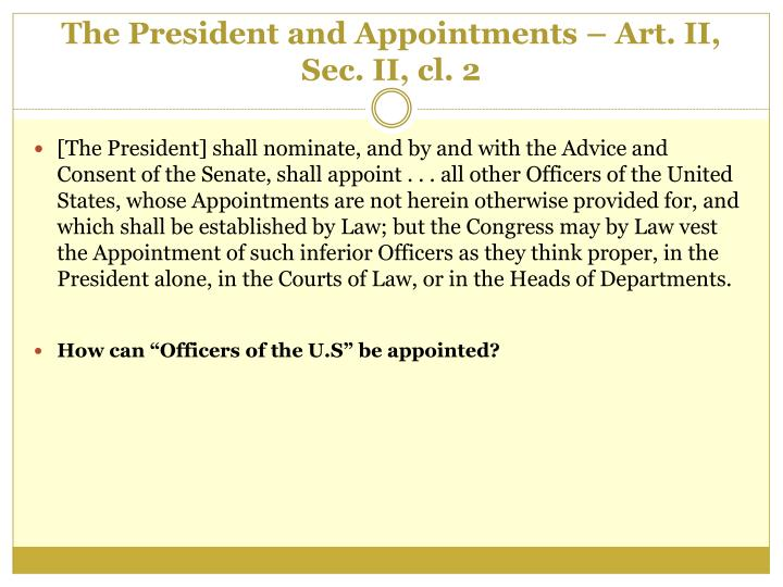 The President and Appointments – Art. II, Sec. II, cl. 2