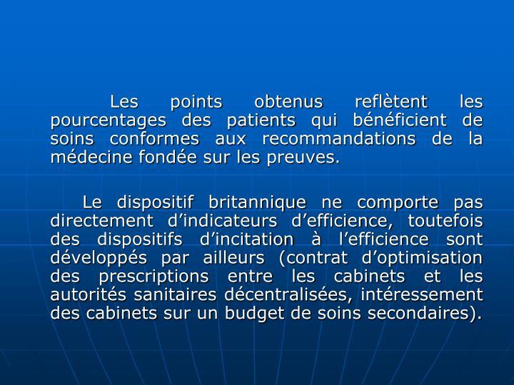 Les points obtenus refltent les pourcentages des patients qui bnficient de soins conformes aux recommandations de la mdecine fonde sur les preuves.