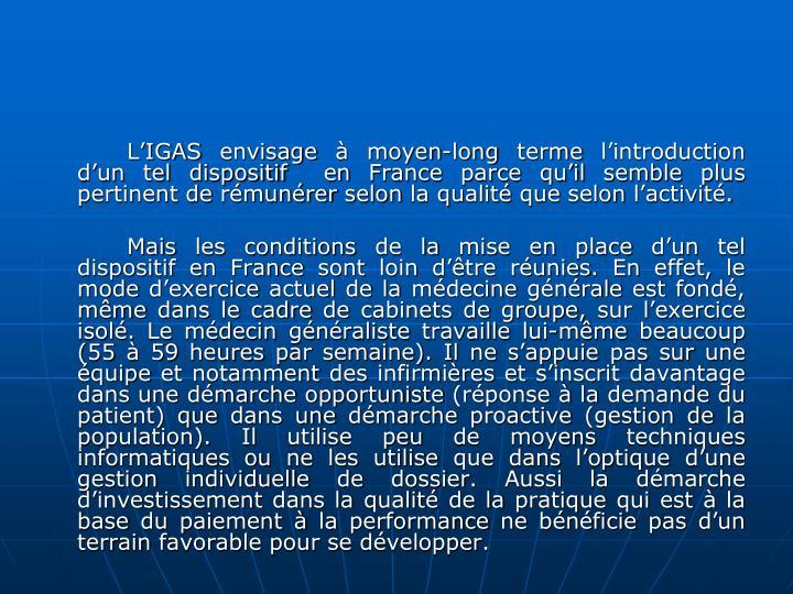 LIGAS envisage  moyen-long terme lintroduction dun tel dispositif  en France parce quil semble plus pertinent de rmunrer selon la qualit que selon lactivit.
