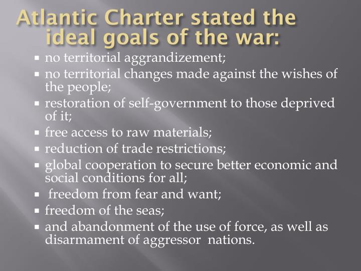 Atlantic Charter stated the ideal goals of the war:
