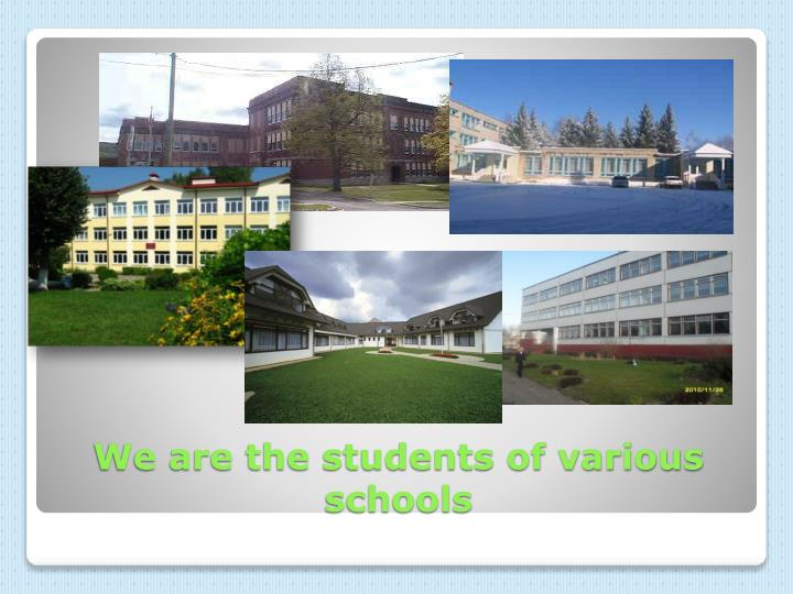 We are the students of various schools