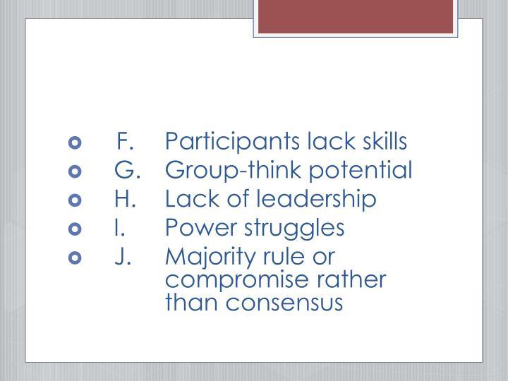 F.  Participants lack skills