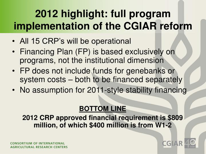 2012 highlight: full program implementation of the CGIAR reform