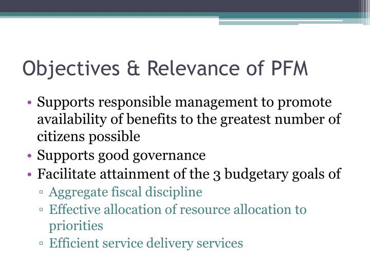 Objectives & Relevance of PFM