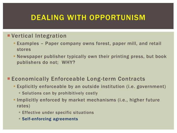 Dealing with Opportunism