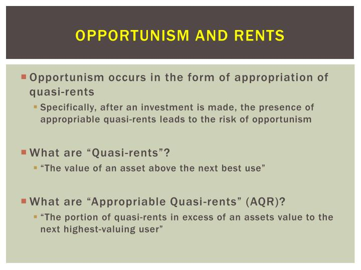 Opportunism and rents