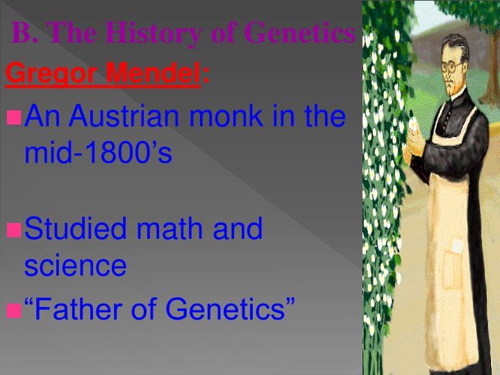 B. The History of Genetics