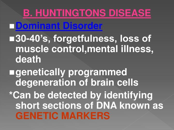 B. HUNTINGTONS DISEASE