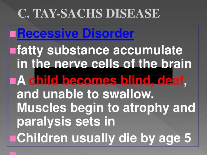 C. TAY-SACHS DISEASE