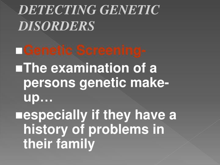 DETECTING GENETIC DISORDERS