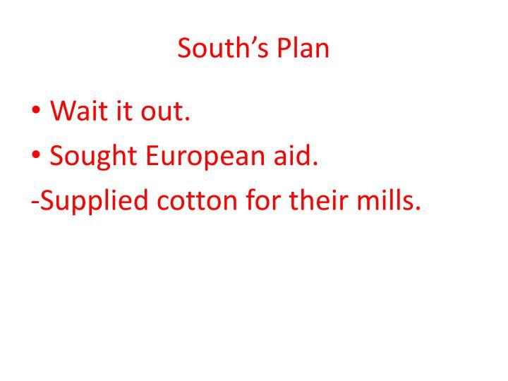 South's Plan