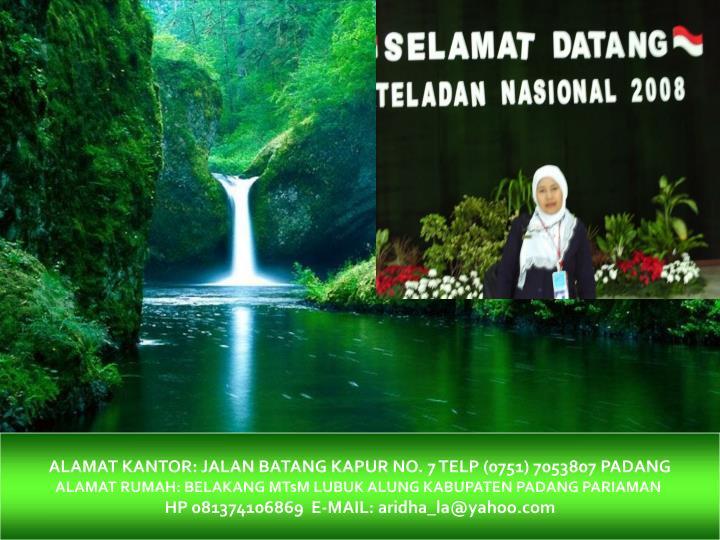 ALAMAT KANTOR: JALAN BATANG KAPUR NO. 7 TELP (0751) 7053807 PADANG