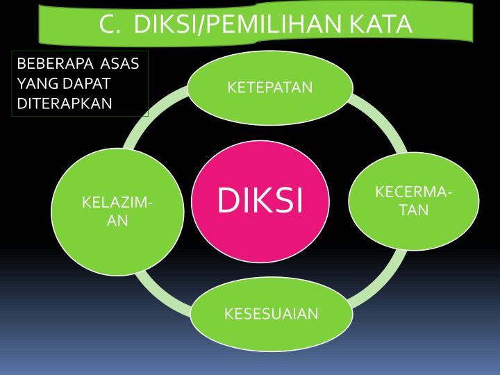 C.  DIKSI/PEMILIHAN KATA